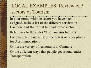 LOCAL EXAMPLES : Review of 5 sectors of Tourism