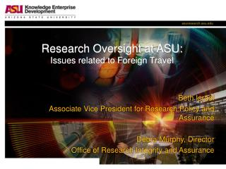 Research Oversight at ASU: Issues related to Foreign Travel