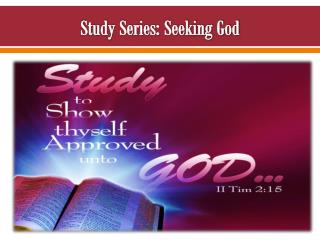 Study Series: Seeking God