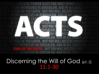 Discerning the Will of God  (pt. 2) 11:1-30