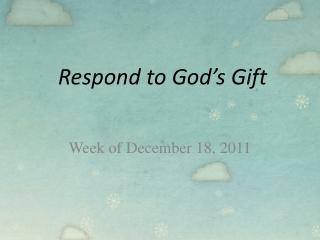 Respond to God's Gift