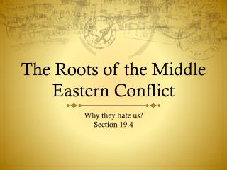 The Roots of the Middle Eastern Conflict