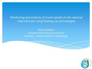 Shlomo  Bekhor Transportation Research Institute Technion  – Israel Institute of Technology