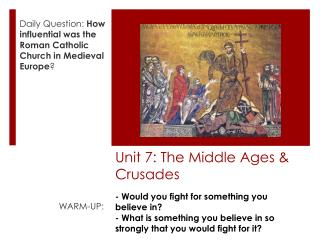 Unit 7: The Middle Ages & Crusades