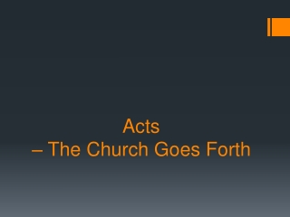 Acts  – The Church Goes Forth