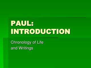 PAUL: INTRODUCTION