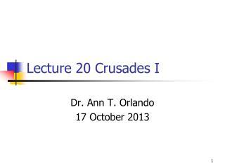 Lecture 20 Crusades I