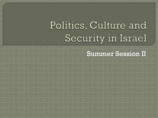 Politics, Culture and Security in Israel