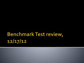 Benchmark Test review, 12/17/12