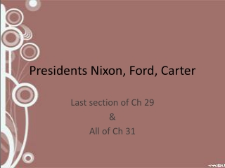 Presidents Nixon, Ford, Carter