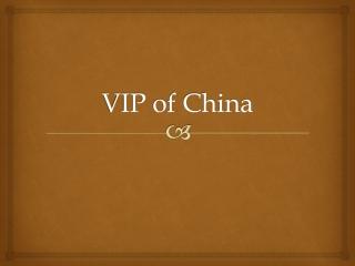 VIP of China