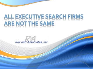 All executive search firms are not the same