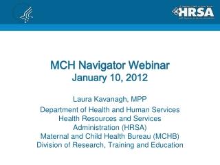 MCH Navigator Webinar January 10, 2012