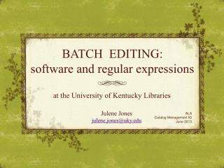 BATCH  EDITING: software and regular expressions