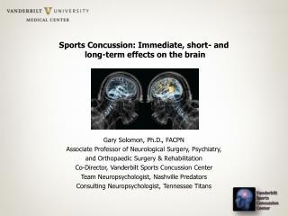 Sports Concussion :  Immediate, short- and  long-term effects  on  the brain