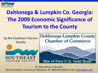 Dahlonega & Lumpkin Co. Georgia: The 2009 Economic Significance of Tourism to the County