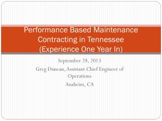 Performance Based Maintenance Contracting in Tennessee (Experience One Year In)