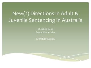 New(?) Directions in Adult & Juvenile Sentencing in Australia