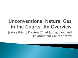 Unconventional Natural  G as in the Courts: An Overview
