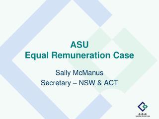 ASU Equal Remuneration Case