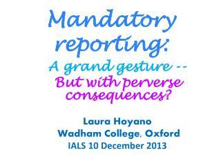Mandatory reporting:
