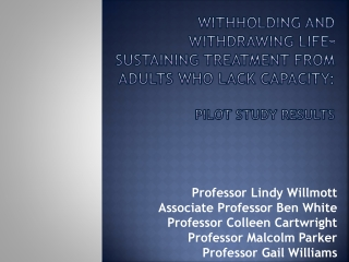 Withholding and withdrawing Life-sustaining treatment from Adults who Lack capacity: pilot study results