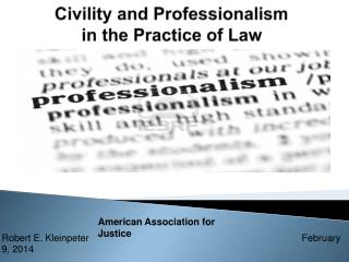 Civility and Professionalism in the Practice of Law
