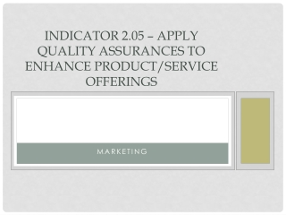 Indicator 2.05 – Apply quality assurances to enhance product/service offerings