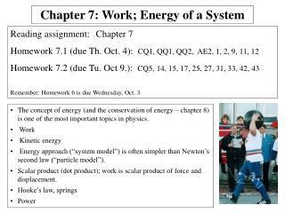 The  concept of energy (and the conservation of  energy – chapter 8)  is one of the most important topics in physics.