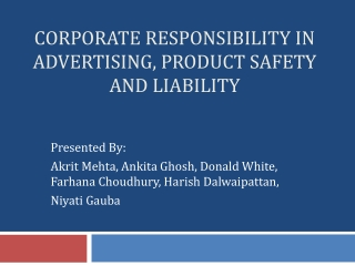 CORPORATE RESPONSIBILITY IN ADVERTISING, PRODUCT SAFETY AND LIABILITY