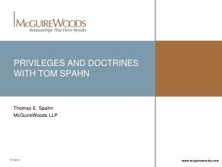 PRIVILEGES AND DOCTRINES WITH TOM SPAHN