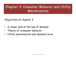 Objectives of chapter 3: A closer look at the law of demand Theory of consumer behavior Utility maximization and demand