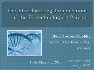 T he ethical and legal implications of the Biotechnological Patents