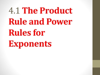 4.1  The Product Rule and Power Rules for Exponents