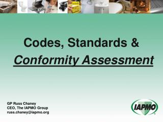 Codes, Standards & Conformity Assessment
