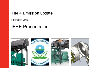 Tier 4 Emission update February, 2013 IEEE Presentation