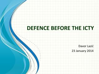 DEFENCE BEFORE THE ICTY