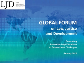 GLOBAL FORUM on Law, Justice and Development