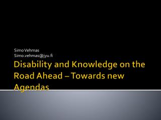 Disability  and  Knowledge  on the Road  Ahead  –  Towards  new  Agendas
