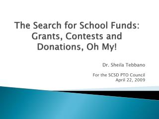 The Search for School Funds: Grants, Contests and Donations, Oh My!