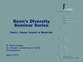Dean's Diversity Seminar Series Paul L. Foster School of Medicine