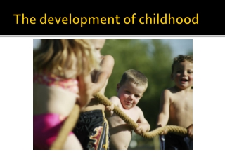 The development of childhood