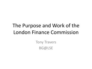 The Purpose and Work of the London Finance Commission