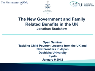 The New Government and Family Related Benefits in the UK Jonathan Bradshaw