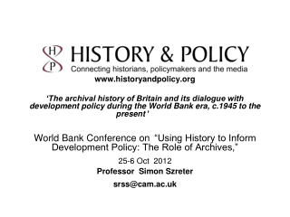 www.historyandpolicy.org 'The archival history of Britain and its dialogue with development policy during the World Ban