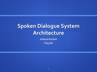 Spoken Dialogue System Architecture