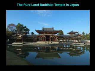 The Pure Land Buddhist Temple in  Japan