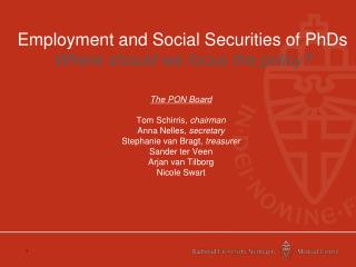 Employment and Social Securities of PhDs Where should we focus the policy?