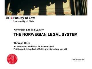 Norwegian Life and Society  THE NORWEGIAN LEGAL SYSTEM Thomas Horn Attorney-at-law, admitted to the Supreme Cou rt