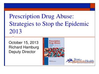 Prescription Drug Abuse: Strategies to Stop the Epidemic 2013